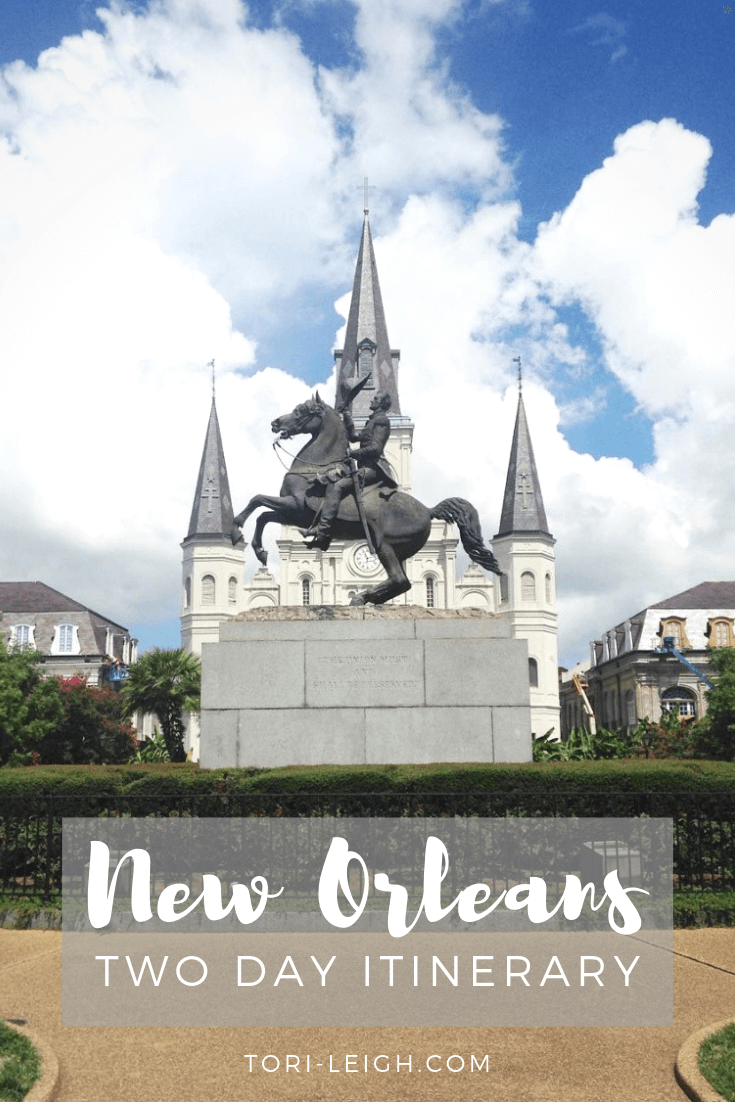 New Orleans Two Day Weekend Itinerary