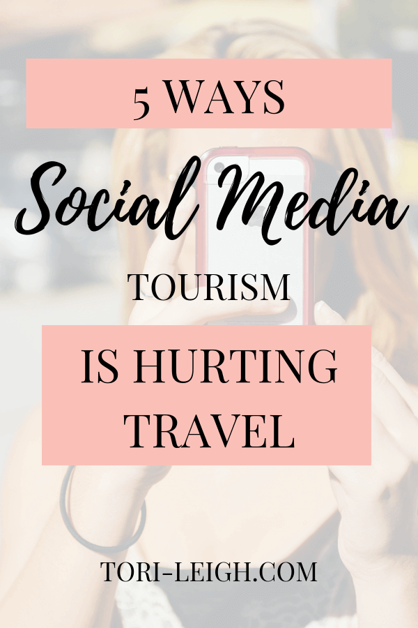 5 ways social media tourism is hurting travel