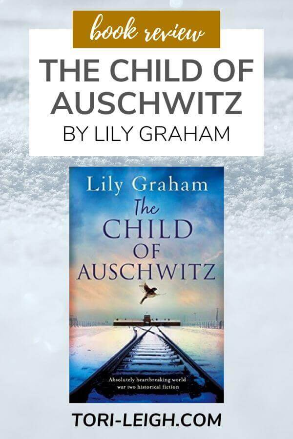 THE CHILD OF AUSCHWITZ BY LILY  GRAHAM REVIEW