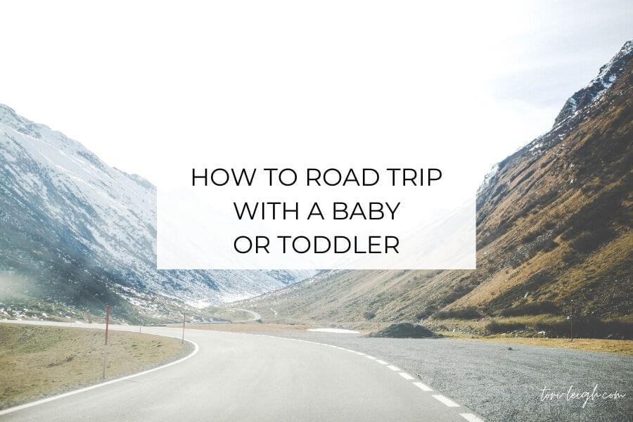 road trip with baby or toddler
