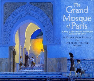 The Grand Mosque of Paris is an ideal picture book for older kids about Paris during the holocaust