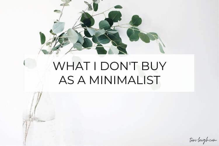 Things I No Longer Buy as a Minimalist