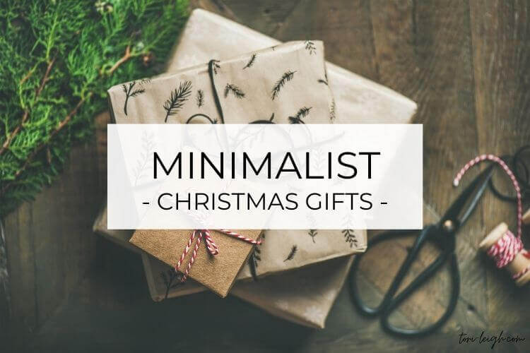 Minimalist Christmas Gifts - ideas for women, toddlers, kids, and men
