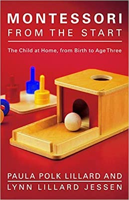 Montessori Books for Parents - Montessori From the Start by Lyll Lillard Jessen and Paula Polk Lillard