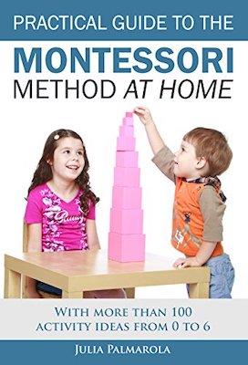 Montessori Books for Parents - Practical Guide to the Montessori Method at Home by Julia Palmarola