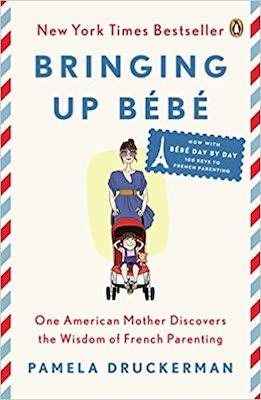 books about parenting around the world: Bringing Up Bebe by Pamela Druckerman