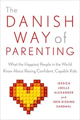 books about parenting around the world: The Danish Way of Parenting by Jessica Joelle Alexander and Iben Sandahl