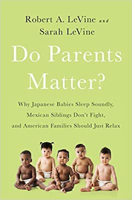 Books about parenting around the world: Do Parents Matter by Robert and Sarah LeVine