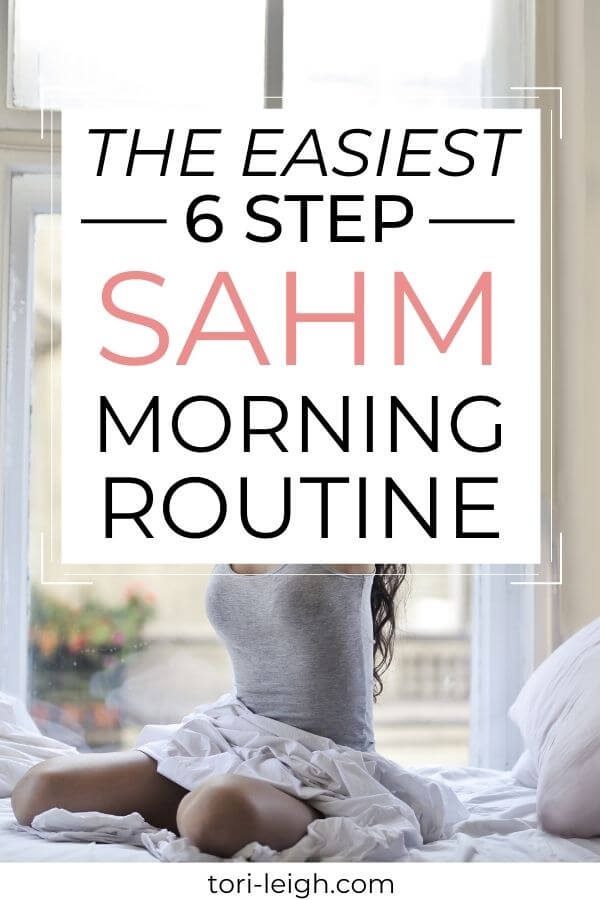 the easiest 6 step stay at home mom morning routine