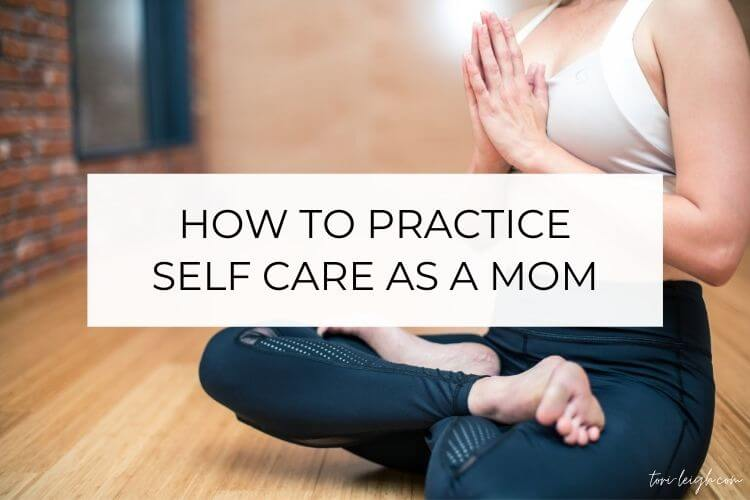 how to make time for self care for moms