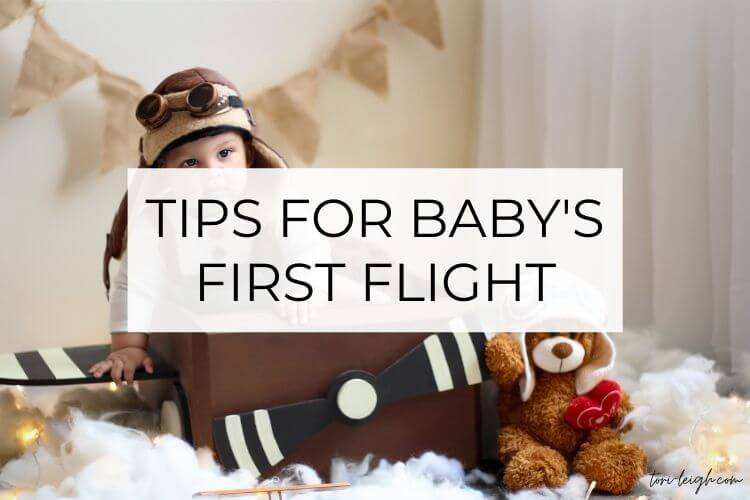 top tips to help plan and prepare for your baby's first flight