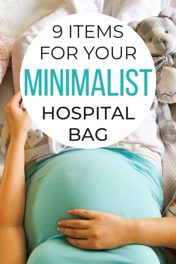 the only 9 items you need for a minimalist hospital bag