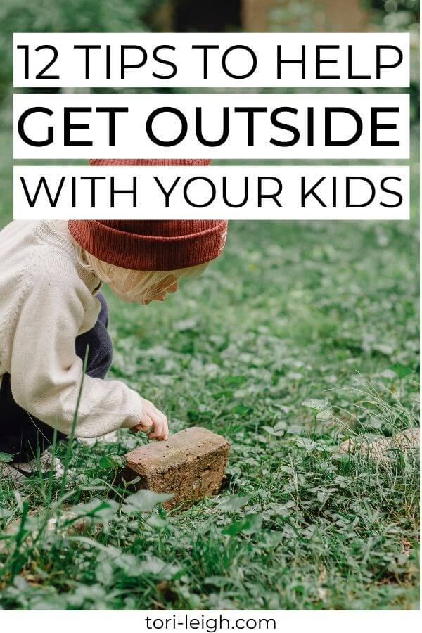HOW TO GET KIDS OUTSIDE